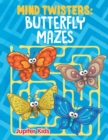 Mind Twisters : Butterfly Mazes - Book