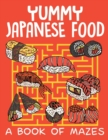 Yummy Japanese Food (a Book of Mazes) - Book