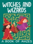 Witches and Wizards (a Book of Mazes) - Book