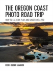 The Oregon Coast Photo Road Trip : How To Eat, Stay, Play, and Shoot Like a Pro - Book