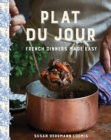 Plat du Jour : French Dinners Made Easy - Book