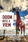 Doom with a View : Historical and Cultural Contexts of the Rocky Flats Nuclear Weapons Plant - Book