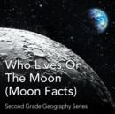 Who Lives on the Moon (Moon Facts) : Second Grade Geography Series - Book