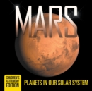 Mars : Planets in Our Solar System Children's Astronomy Edition - Book