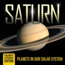 Saturn : Planets in Our Solar System Children's Astronomy Edition - Book
