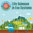 3rd Grade Science : Life Sciences in Eco Systems Textbook Edition - Book