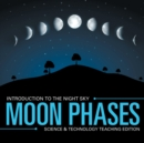 Moon Phases Introduction to the Night Sky Science & Technology Teaching Edition - Book
