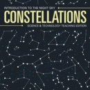 Constellations Introduction to the Night Sky Science & Technology Teaching Edition - Book