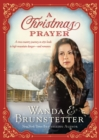A Christmas Prayer : A cross-country journey in 1850 leads to high mountain danger-and romance. - eBook