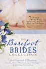 The Barefoot Brides Collection : 7 Eccentric Women Would Sacrifice All (Even Their Shoes) For Their Dreams - eBook