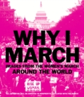 Why I March : Images from The Women's March Around the World - eBook