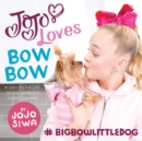JoJo Loves BowBow : A Day in the Life of the World's Cutest Canine - eBook