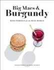 Big Macs & Burgundy : Wine Pairings for the Real World - eBook