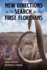 New Directions in the Search for the First Floridians - Book
