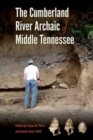 The Cumberland River Archaic of Middle Tennessee - Book