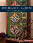Time-Honored Traditions : Replicate Classic Quilts of Centuries Past - eBook