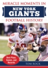 Miracle Moments in New York Giants History : Best Plays, Games, and Records - Book