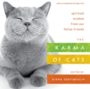 The Karma of Cats : Spiritual Wisdom from Our Feline Friends - Book