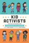 Kid Activists : True Tales of Childhood from Champions of Change - Book