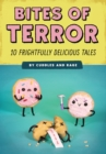 Bites of Terror : Ten Frightfully Delicious Tales - Book