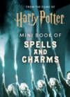 From the Films of Harry Potter: Mini Book of Spells and Charms - Book