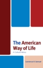 The American Way of Life : A Cultural History - Book