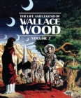 The Life And Legend Of Wallace Wood Volume 2 - Book