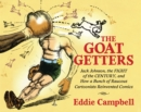 The Goat Getters : Jack Johnson, The Fight Of The Century, And How A Bunch Of Raucous Cartoonists Reinvented Comics - Book