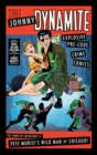 Johnny Dynamite: Explosive Pre-Code Crime Comics - The Complete Adventures of Pete Morisi's Wild Man of Chicago - Book