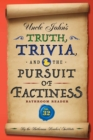 Uncle John's Truth, Trivia, and the Pursuit of Factiness Bathroom Reader - eBook