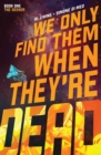 We Only Find Them When They're Dead Vol. 1 - Book