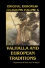 Original European Religions Volume X : Valhalla and European Traditions - Book
