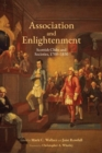 Association and Enlightenment : Scottish Clubs and Societies, 1700-1830 - Book