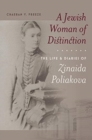 A Jewish Woman of Distinction - The Life and Diaries of Zinaida Poliakova - Book