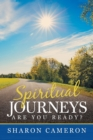 Spiritual Journeys : Are you ready? - Book