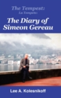 The Tempest : La Tempete: : The Diary of Simeon Gereau - Book