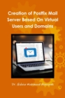 Creation of Postfix Mail Server Based On Virtual Users and Domains - Book