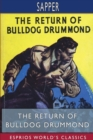The Return of Bulldog Drummond (Esprios Classics) - Book