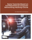 Some Tutorials Based on Certified Ethical Computer Networking Hacking Course - Book