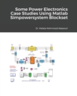 Some Power Electronics Case Studies Using Matlab Simpowersystem Blockset - Book
