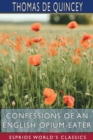 Confessions of an English Opium-Eater (Esprios Classics) - Book