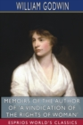 Memoirs of the Author of 'A Vindication of the Rights of Woman' (Esprios Classics) - Book
