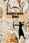 Archery score sheet : Archery logbook, Archery Score book, Archery Competitions, Tournaments and Notes - Book