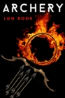Archery Log Book : Amazing Archery Score Sheets Notebook And Score Cards Book For Men, Women & Adults. Great New Archery Score Book And Log Sheet For All Players To Fill. Get The New Archery Score Pad - Book