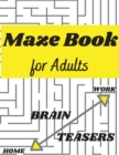 Maze Book for Adults - Develops Attention, Concentration, Logic and Problem Solving Skills - Book