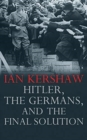 HITLER THE GERMANS & THE FINAL SOLUTION - Book