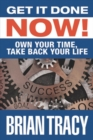 Get it Done Now! : Own Your Time, Take Back Your Life - Book