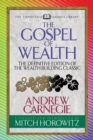 The Gospel of Wealth : The Definitive Edition of the Wealth-Building Classic - eBook