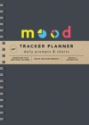 2021 Mood Tracker Planner : Understand Your Emotional Patterns; Create Healthier Mindsets; Unlock a Happier You! - Book