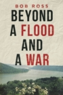 Beyond a Flood and a War - Book